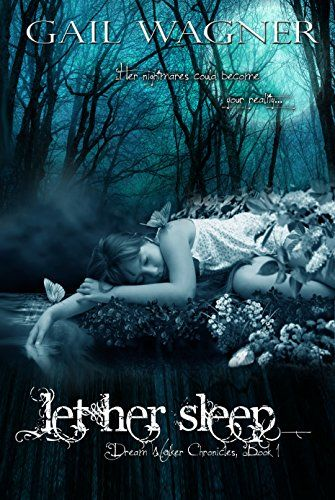 LET HER SLEEP (Dream Walker Chronicles Book 1) - Kindle edition by Gail Wagner.   I designed this cover for Gail Wagner's new book, released through Serendipity Literary!