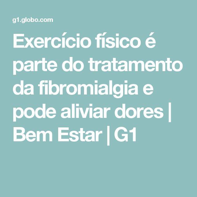 Exercício físico é parte do tratamento da fibromialgia e pode aliviar dores | Bem Estar | G1