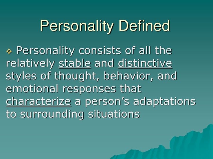 how would you define personality If you were to describe your own idea of the most interesting man in the world, what personality traits would you give him can you define them.