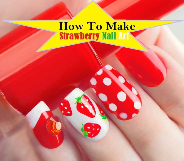 How to Make Strawberry Nails Art- (Tutorial with PICTURES