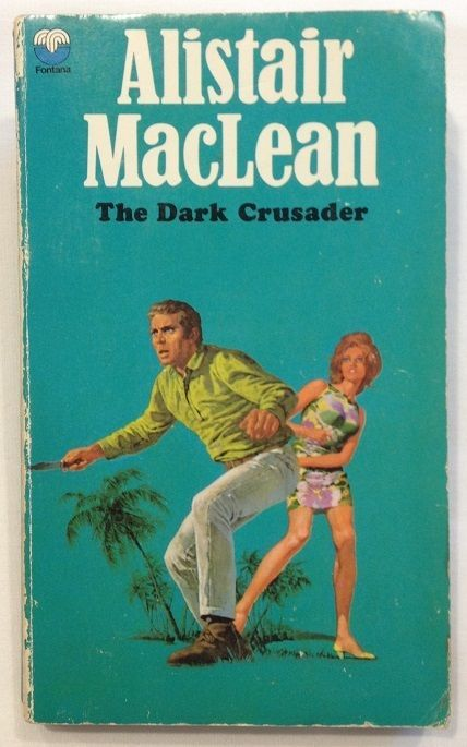 The Dark Crusader by Alistair MacLean (1970, Paperback) Action Thriller