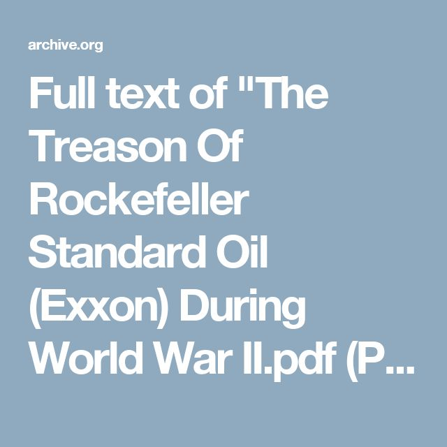 "Full text of ""The Treason Of Rockefeller Standard Oil (Exxon) During World War II.pdf (PDFy mirror)"""
