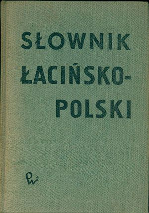 Słownik łacińsko-polski, Kazimierz Kumaniecki (opr.), PWN, 1973, http://www.antykwariat.nepo.pl/slownik-lacinskopolski-kazimierz-kumaniecki-opr-p-14477.html