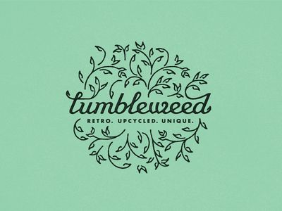 "Tumbleweed brand logo. The design is very intricate and beautiful; I love how the word ""Tumbleweed"" morphs into a plant."