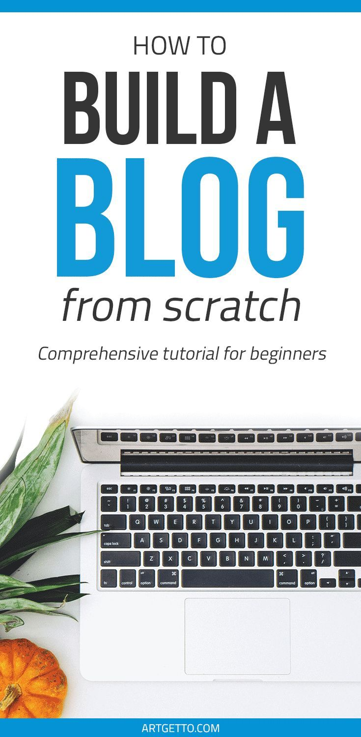 How to Build a #Blog from Scratch   The beginners manual on starting your very own blog #website