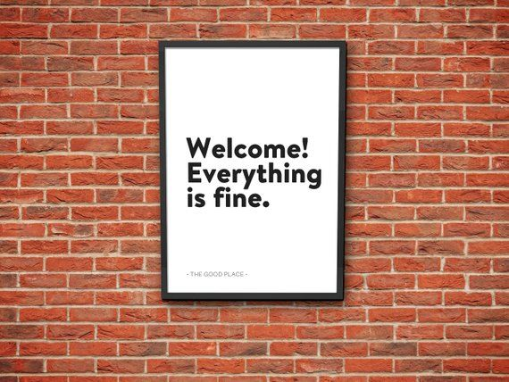 The Good Place Welcome Everything Is Fine Quote Print Instant Download Typography Minimalist Wall Art Wor Curse Quotes Place Quotes Quote Prints
