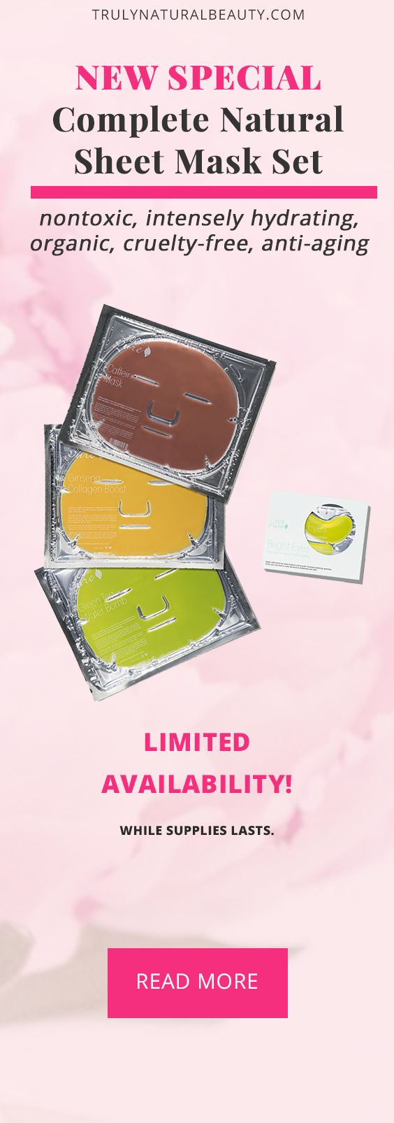 NEW SPECIAL! from 100% Pure complete sheet mask set. All natural, nontoxic, cruelty-free, no chemicals, organic beauty, morning and night skin care routine, natural anti-aging, natural beauty brands, natural beauty stores, natural ingredients for skin, natural ingredients in skincare, natural organic skincare, natural skin care products, Natural skincare ideas, nighttime skincare routine, nontoxic makeup, nontoxic makeup companies, nontoxic products, why natural products are better.
