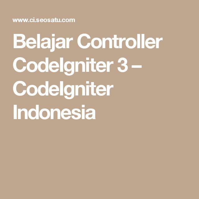 Belajar Controller CodeIgniter 3 – CodeIgniter Indonesia
