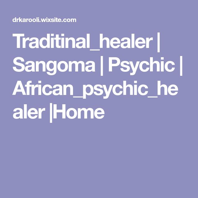 Traditinal_healer | Sangoma | Psychic | African_psychic_healer |Home