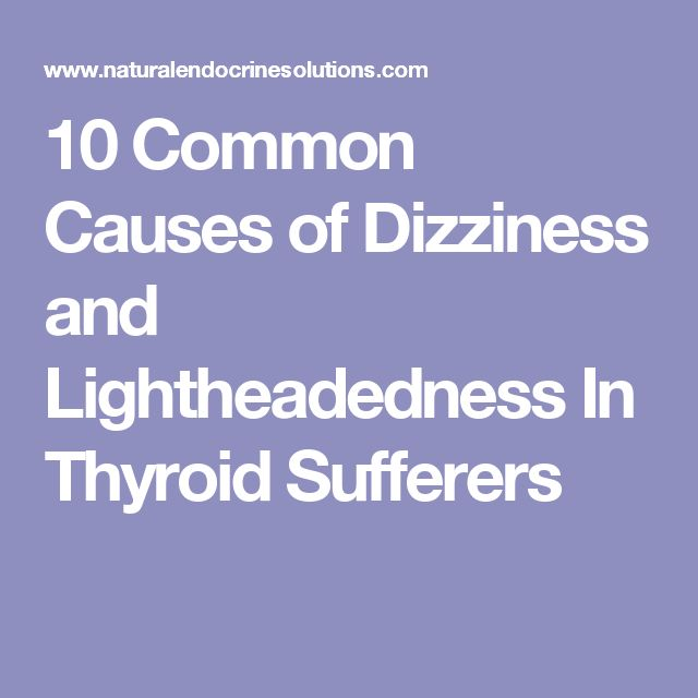 10 Common Causes of Dizziness and Lightheadedness In Thyroid Sufferers