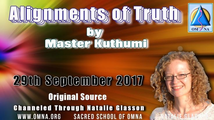 Channeling Alignments of Truth by Master Kuthumi Channeled Messages Through Natalie Glasson