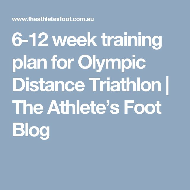 6-12 week training plan for Olympic Distance Triathlon | The Athlete's Foot Blog