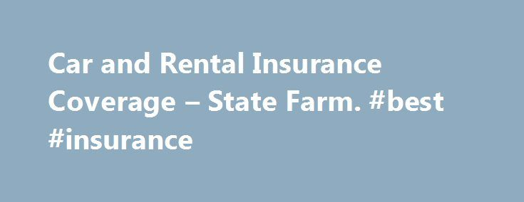 Car and Rental Insurance Coverage – State Farm. #best #insurance http://insurances.remmont.com/car-and-rental-insurance-coverage-state-farm-best-insurance/  #auto car insurance # Car Insurance Coverage That Fits You Continue Your Auto Quote Liability Coverage How are you covered in case of an accident? You were distracted while backing out of a parking space and didn't see the car behind you until it was too late. You hit the car and you crashed throughRead MoreThe post Car and Rental…