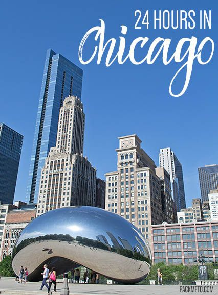 24 Hours in Chicago - An Itinerary | packmeto.com