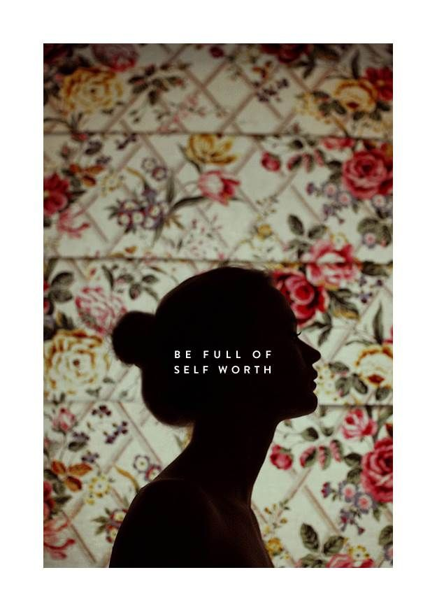 be full of self worth