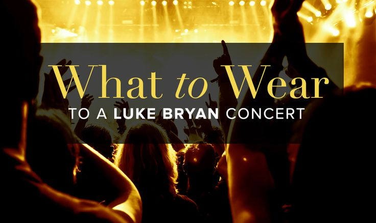 What to wear to a Luke Bryan concert