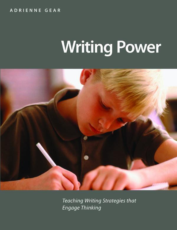 #4. Writing Power: Teaching Writing Strategies that Engage Thinking I Adrienne Gear
