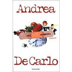 Andrea De Carlo - Nel momento