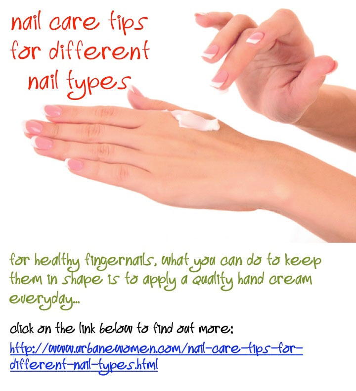 Nail Care Tips For Different Nail Types: For Healthy Fingernails, What You Can Do To Keep Them In Shape Is To Apply A Quality Hand Cream Everyday... http://bestfitnessbody.blogspot.com.es/