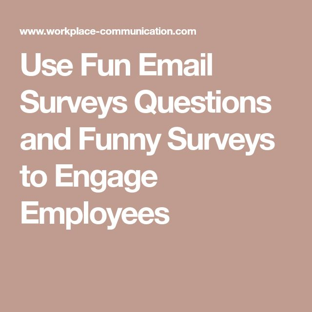 Use Fun Email Surveys Questions and Funny Surveys to Engage Employees