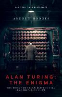 Alan Turing: The Enigma. The book that inspired The Imitation Game movie.