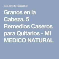 Granos en la Cabeza. 5 Remedios Caseros para Quitarlos - MI MEDICO NATURAL