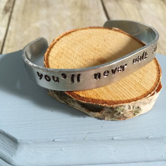 You'll Never Walk Alone - Hand Stamped Cuff Bracelet