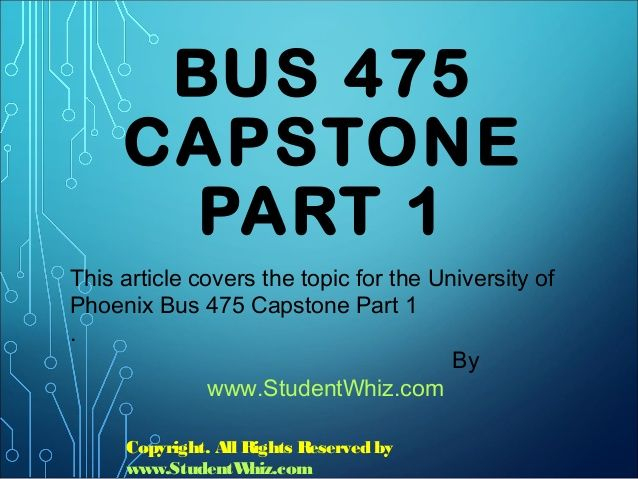 www.StudentWhiz.com The Bus 475 Capstone Part 1, there will be different multiple choice questions that will be provided to the students to test their understanding.