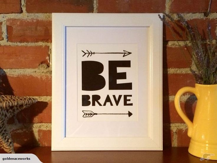 "Pimp your kid's walls with some sweet artwork. ""Be Brave"" Quote Wall Art Print Trademe NZ SHE ACED IT LIMITED trading as Golden Ace Works."