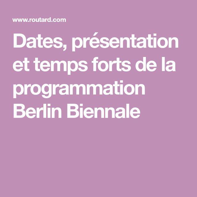 Dates, présentation et temps forts de la programmation Berlin Biennale