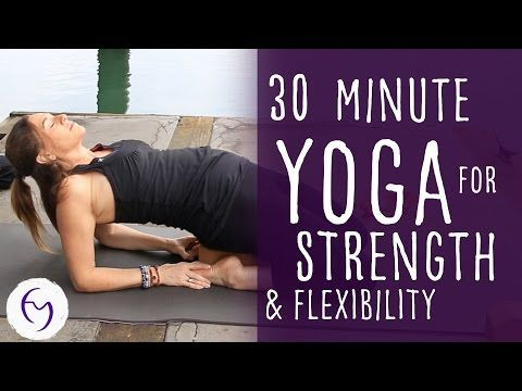 30 Minute Yoga for Strength and Flexibility With Fightmaster Yoga - YouTube
