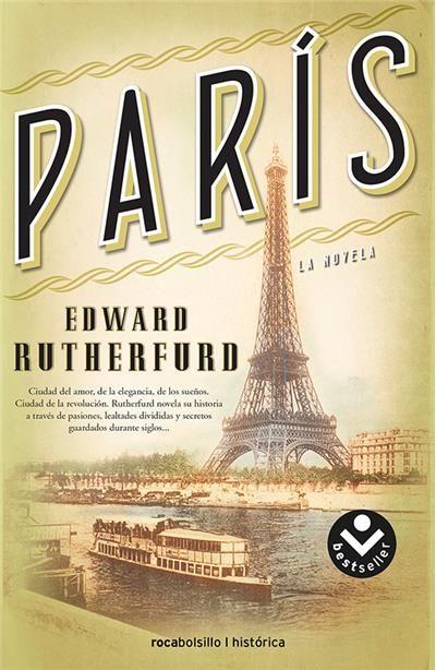 """""""París"""", Edward Rutherfurd. En este caso el autor inglés nos sumerge en la trepidante historia parisina, hasta 1968."""