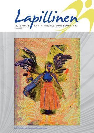 Lapillinen 2015 nro 38 #kirjallisuuslehti #kulttuurilehti #Lappi #kirjat #kirjailijat