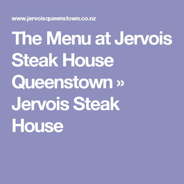 The Menu at Jervois Steak House Queenstown » Jervois Steak House