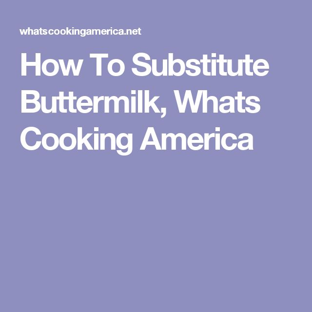 How To Substitute Buttermilk, Whats Cooking America