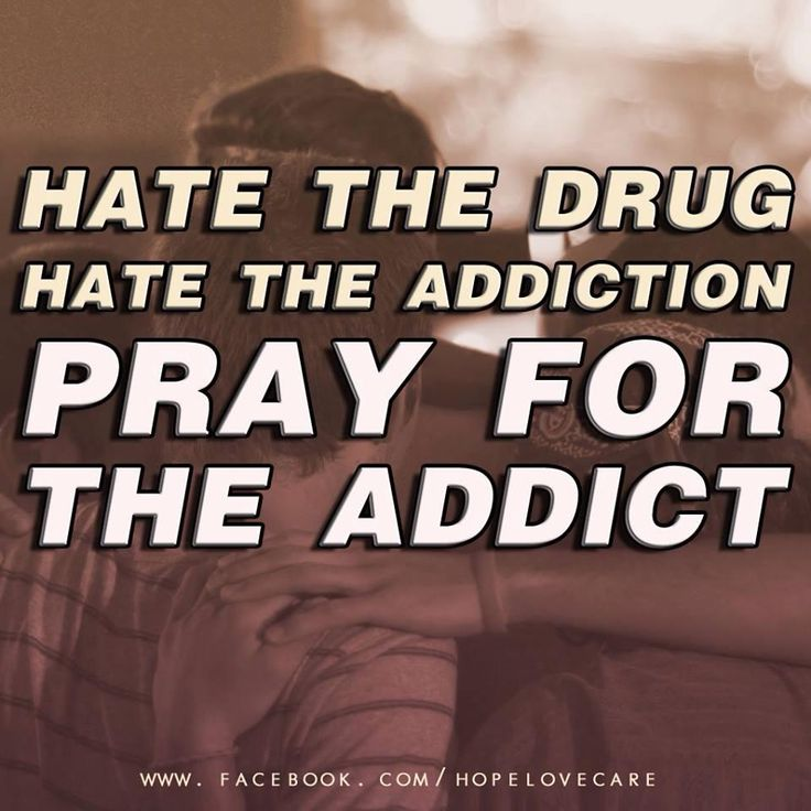 Hate The Drug, Hate the Addiction, Pray for the Addict