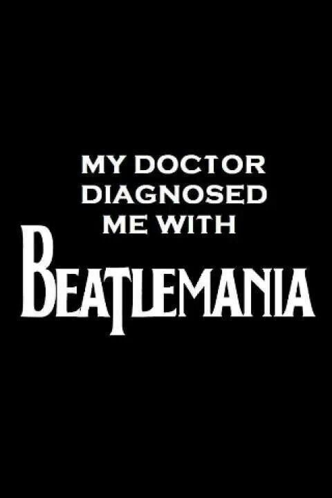 Symptoms include: Uncontrollable dancing and singing along to Beatles songs, squealing and fangirling over 50-year-old concerts (and Ringo and Paul), sobbing over John and George, hoarding albums and memorabilia resulting in chronic paycheck loss, drastic mood swings and nostalgia.