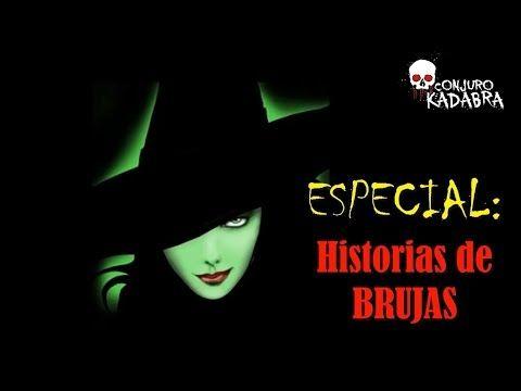 ESPECIAL: Historias de BRUJAS ( 3 Leyendas de Brujas) - YouTube