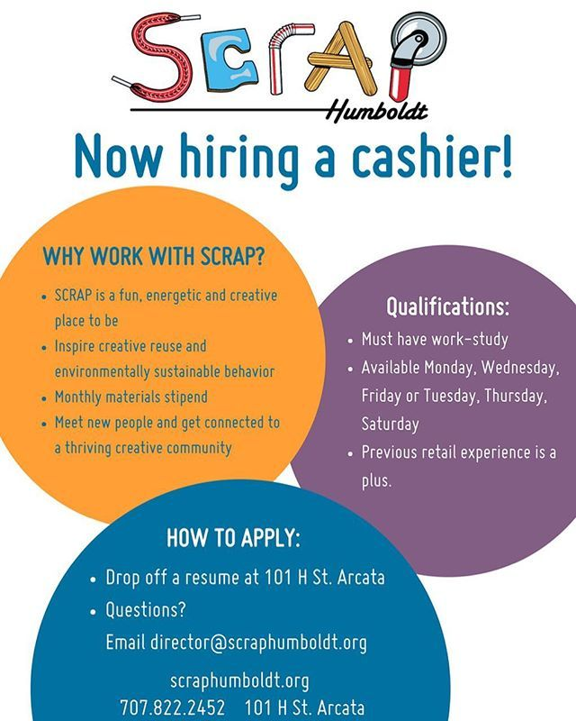 We are hiring a cashier! If you love environmental sustainability and creative reuse you could make an awesome member of our team. If you have federal work study or community work study in your financial aid package come drop off your resume. #nowhiring #cashier #workstudy #scraphumboldt #creativereuse #nonprofit #creativereusecenter #scrapusa #arcata #humboldt #SCRAP