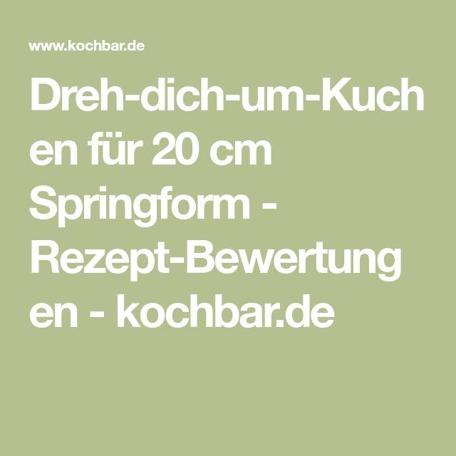Dreh-dich-um-Kuchen für 20 cm Springform - Rezept-Bewertungen - kochbar.de