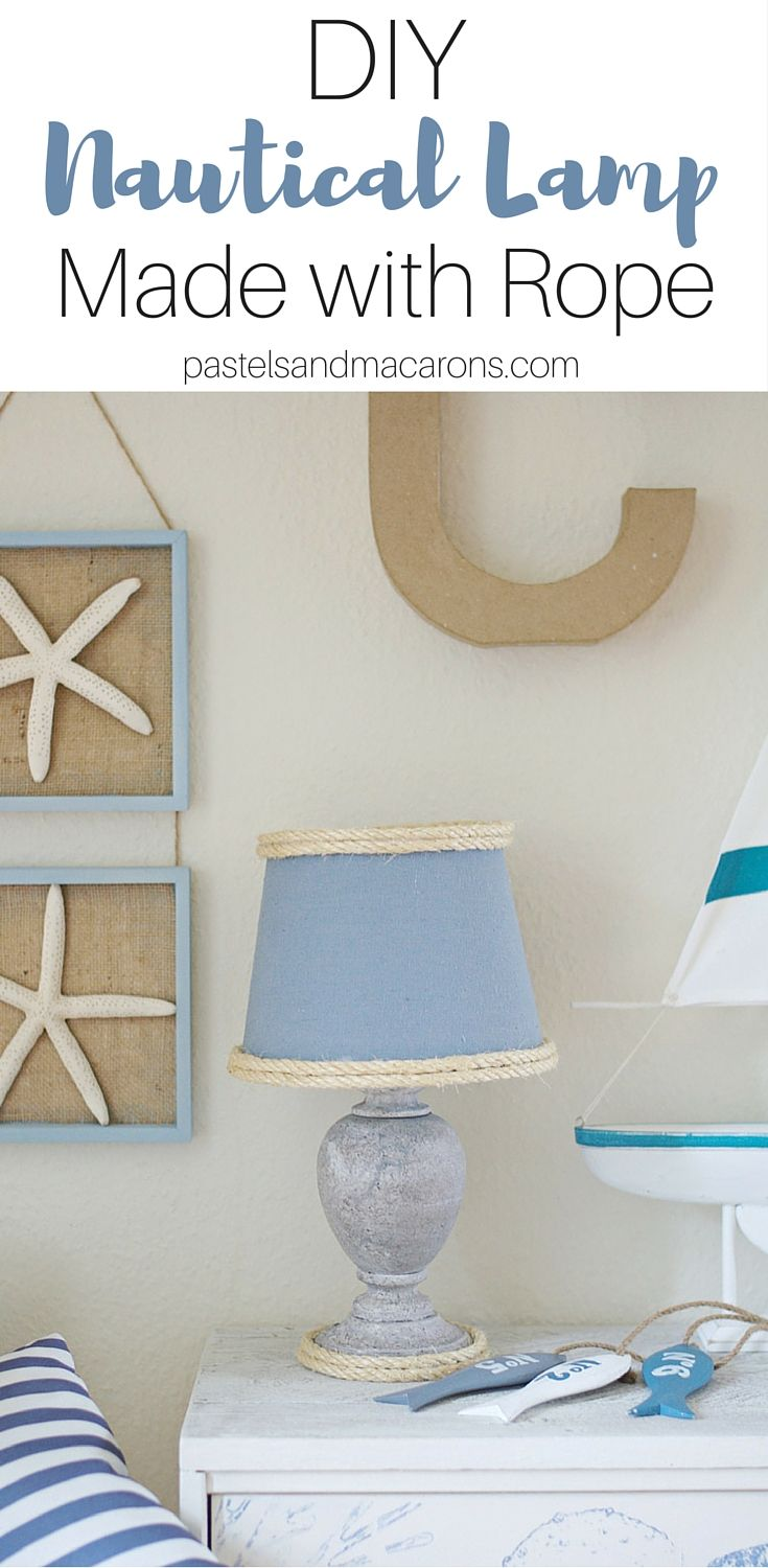 Nautical crafts to make - Easy To Make Diy Nautical Lamp Makeover For Any Room In Your Coastal Home I