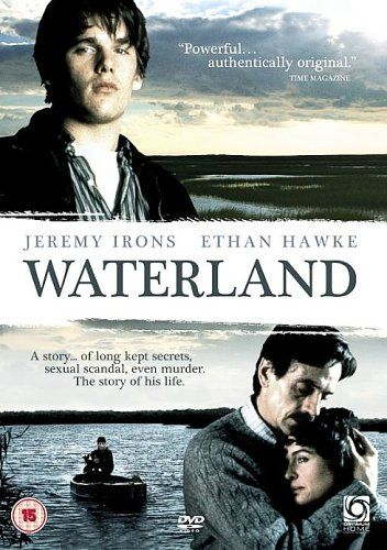 Waterland [DVD]: Amazon.co.uk: Jeremy Irons, Sinéad Cusack, Lena Headey, David Morrissey, John Heard, Maggie Gyllenhaal, Ethan Hawke, Pete Postlethwaite, Stephen Gyllenhaal, Graham Swift, Peter Prince: DVD & Blu-ray