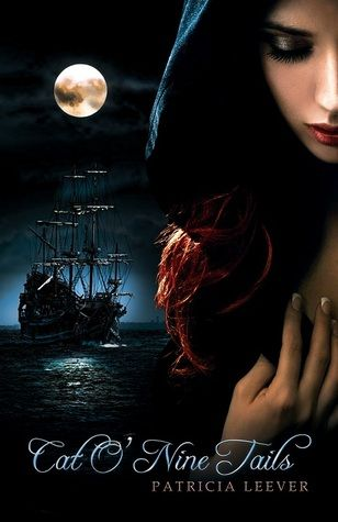 Cat O' Nine Tails by Patricia Leever--Swashbuckling Pirate Story