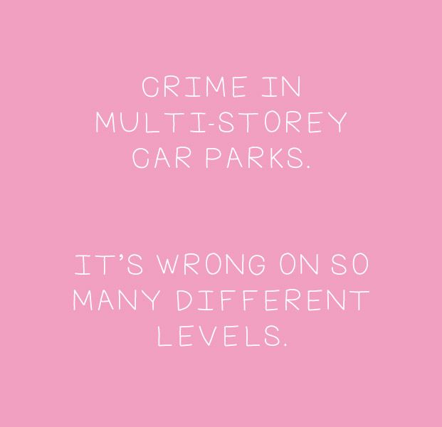 Crime in multi-storey car-parks. it's wrong on so many levels. #CrapJoke #DadJoke FREE 'Having Fun' E-Course // Barfoot + Duggan