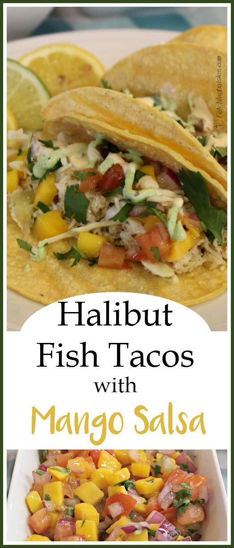 Halibut | Fish Tacos | Mango Salsa | FetchingDaisies.com