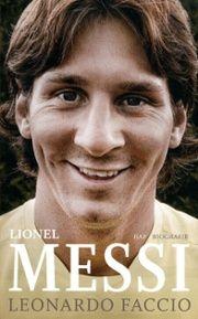 Lionel Messi : de jongen die altijd te laat kwam (en nu altijd de eerste is) - bibliotheek.nl