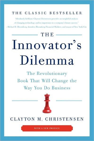 The Innovator's Dilemma: The Revolutionary Book That Will Change the Way You Do Business by Clayton M. Christensen | 9781633691797 | NOOK Book (eBook) | Barnes & Noble
