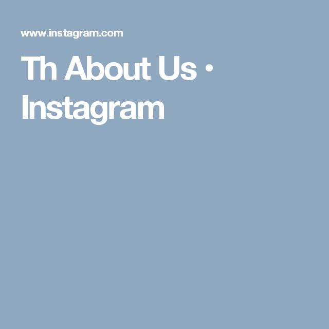 Th     About Us • Instagram
