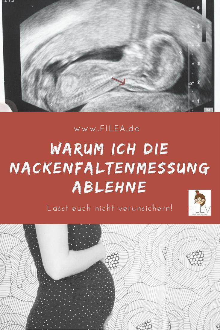 Warum ich die Nackenfaltenmessung in der Schwangerschaft ablehne. Ich möchte dazu aufrufen, dass sich Schwangere nicht verunsichern lassen.