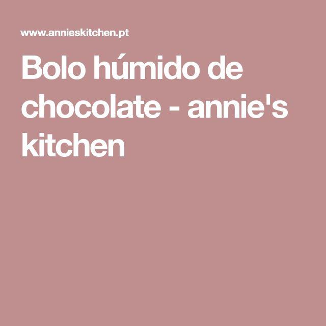 Bolo húmido de chocolate - annie's kitchen